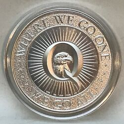 QANON – WHERE WE GO ONE WE GO ALL 1 oz 999 Pure Silver Limited Mintage $47.99