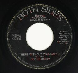 70s Soul 45 - Doc Peabody - Here Without You - Both Sides - mp3
