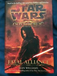 Star Wars The Old Republic Fatal Alliance Sean Williams Hardcover First Edition