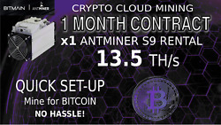 1 Month CLOUD MINING Contract Bitmain S9 ANTMINER Rental 13.5 TH BITCOIN Hashing $75.00
