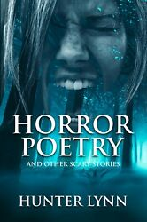 Horror Poetry and Other Scary Short Stories Hunter Lynn Halloween Poems Book Boo
