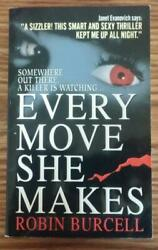 EVERY MOVE SHE MAKES by Robin Burcell PB Book Paperback 1999 1st Printing