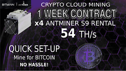 1 Week Cloud Mining Contract x4 s9 AntMiner Rental 54THs Sha256 BITCOIN Hashing