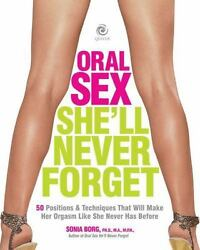 Oral Sex She'll Never Forget: 50 Positions and Techniques( no paper book)
