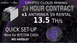 CLOUD MINING Contract Antminer Rental S9 13.5 SHA256 Bitcoin Mining BCH 24 Hours $3.15