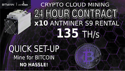 CLOUD MINING Contract x10 S9 Antminer Rental 135 TH BITCOIN Mining 1 Day Hashing $29.00