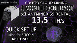 3 Month CLOUD MINING Contract Bitmain S9 ANTMINER Rental 13.5 TH BITCOIN Hashing $255.00