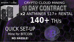 140 THs CLOUD Contract x2 S17+ Antminer Rental Bitcoin MINING 240 HOURS Hashing $320.00