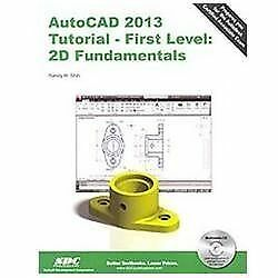 AutoCAD 2013 Tutorial First Level: 2D Fundamentals by Randy Shih $5.49