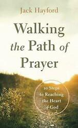 Walking the Path of Prayer : 10 Steps to Reaching the Heart of God by Jack... $3.00