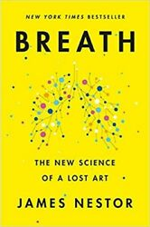 Breath : The New Science of a Lost Art by James Nestor 2020 Hardcover $16.99