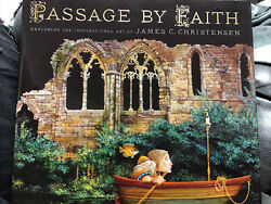 Passage by Faith : Exploring the Inspirational Art of James C. Christensen by... $40.00