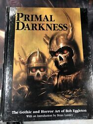 PRIMAL DARKNESS : GOTHIC AND HORROR ART OF BOB EGGLETON Hardcover