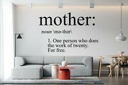 Mother Definition Noun One Who Does All The Work Twenty Free Home Wall Decal $14.00