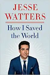How I Saved the World by Jesse Watters English Hardcover Book Free Shipping $17.25