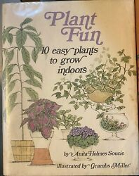 Plant Fun 10 Easy Plants to Grow Indoors by Anita Holmes Soucie 1974 $4.00