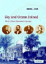 NEW Sky and Ocean Joined: The US Naval Observatory 1830-2000 by Steven J. Dick