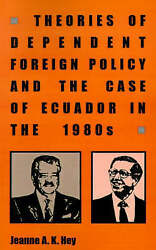 NEW Theories of Dependent Foreign Policy and the Case of Ecuador in the 1980's