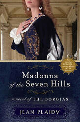 NEW Madonna of the Seven Hills: A Novel of the Borgias by Jean Plaidy