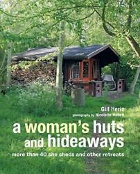NEW A Woman's Huts and Hideaways: More than 40 She Sheds and other Retreats