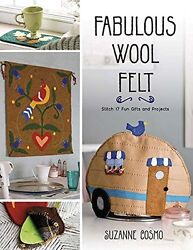 USED (LN) Fabulous Wool Felt: Stitch 17 Fun Gifts and Projects by Suzanne Cosmo