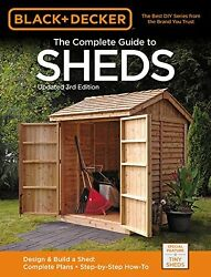Black & Decker The Complete Guide to Sheds 3rd Edition: Design & Build a Shed: