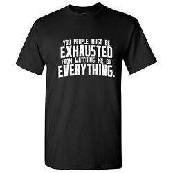 You People Exhausted Sarcastic Cool Graphic Gift Idea Adult Humor Funny T Shirt $13.59