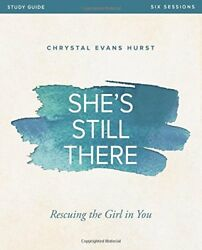 NEW She's Still There Study Guide with DVD: Rescuing the Girl in You