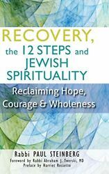 Recovery the 12 Steps and Jewish Spirituality: Reclaiming Hope Courage