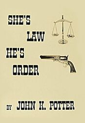 NEW She's Law He's Order by John K. Potter