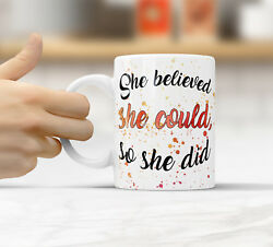 She believed she could so she did Funny Rude Quote Coffee Mug Cup Q001