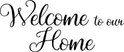 WELCOME to our HOME Door window wall Sticker Decal Self Adhesive Vinyl pintrest $2.40