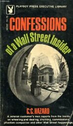 NEW Confessions of a Wall Street Insider by C. C. Hazard