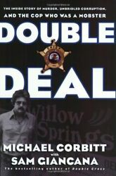 Double Deal: The Inside Story of Murder Unbridled Corruption and the Cop Who W