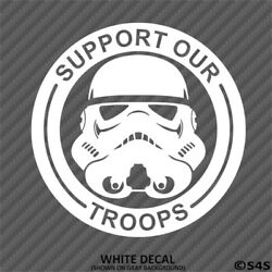 Star Wars Stormtrooper Support Our Troops Vinyl Decal Sticker - Choose Color