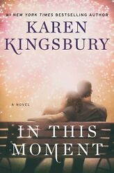 In This Moment: A Novel by Karen Kingsbury - Paperback - Retail $15.99