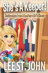 She's A Keeper!: Confessions From A Southern Girl's Closet (Volume 1)