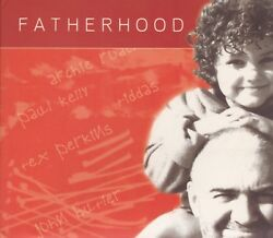 FATHERHOOD - Various -  Paul Kelly Tiddas Perkins Rudd Butler-NEW AND SEALED