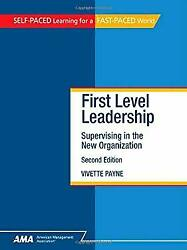 First Level Leadership : Supervising in the New Organization by Payne Vivette $7.65