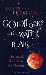 Goldilocks and the Water Bears: The Search for Lif
