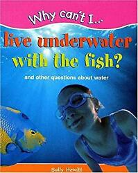 Why Can#x27;t I Live Underwater with the Fish Sally Hewitt $4.49