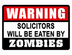 NO SOLICITING SIGN Eaten by ZOMBIES Aluminum..NO RUST..Custom signs. ZOM #338 $8.95