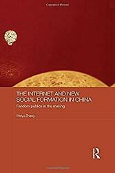 The Internet and New Social Formation in China: Fandom Publics in the Making (Me