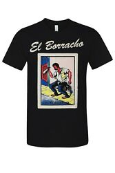 El Borracho Loteria Mexican Bingo Arts Humor T Shirt Novelty Funny Tee Black New $13.90