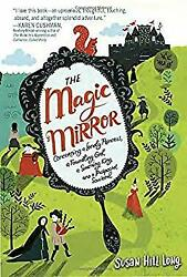 The Magic Mirror: Concerning a Lonely Princess a Foundling Girl a Scheming Kin