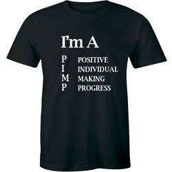 I#x27;m A Pimp Positive Individual Making Progress Funny Adult Humor T shirt Novelty $17.10