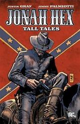 Jonah Hex - Tall Tales by Justin Gray and Jimmy Palmiotti (2011 Paperback)