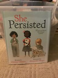 She Persisted : 13 American Women Who Changed the World by Chelsea Clinton...
