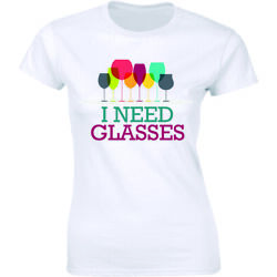 I Need Glasses Shirt Funny Wine Alcohol Party Women#x27;s T shirt Tee $13.01