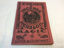 Legends of Incense Herb & Oil Magic 1938 Lewis de Claremont  OCCULT Dorene PB